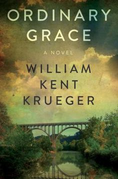 Ordinary Grace #WilliamKentKrueger Medina Library July 2019; Seville Library Feb. 2018. Brunswick Library, Sept. 2017, Highland Library, Nov. 2017. #BookClubPicks #MedinaLibrary #2018