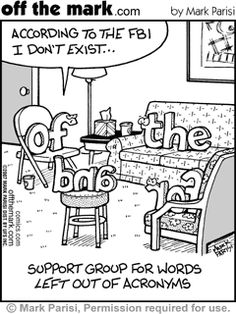"""""""According to the FBI I don't exist. Support group for words left out of acronyms. (of, and, the, for) -Off the Mark by Mark Parisi :) Grammar Jokes, Grammar And Punctuation, Spelling And Grammar, Chemistry Jokes, Science Jokes, English Teacher Humor, English Jokes, Acronym Words, Classroom Humor"""