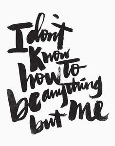 ANYTHING BUT ME by Matthew Taylor Wilson motivationmonday print inspirational black white poster motivational quote inspiring gratitude word art bedroom beauty happiness success motivate inspire