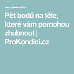 Pět bodů na těle, které vám pomohou zhubnout | ProKondici.cz Healthy Eating, Fitness, Medicine, Eating Healthy, Healthy Nutrition, Clean Foods, Healthy Diet Tips, Eat Healthy, Healthy Eating Habits