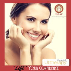 'Lift' Your Confidence #Ultherapy #ISAAC For more information, book an appointment today!  www.isaac-wellness.com | Ph- 9958874494