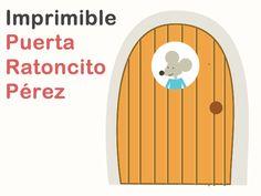 Puerta de Ratoncito Perez - will print & hide in my classroom for our Raton Perez unit.