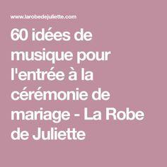 60 idées de musique pour l'entrée à la cérémonie de mariage - La Robe de Juliette