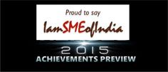 2015- The Year of Unparalleled Achievements! Moving steadily to be THE WORLD'S LARGEST MSME Network! * Delegations to USA, Germany, South Africa, Bangladesh, Russia, Dubai * Almost 100 Events & Programmes in India and Overseas * 18 Lean Manufacturing Clusters across India * Credit Facilitations for MSMEs reaching more than Rs.50 crores! * International SME2SME Cooperation with IamSMEofBangladesh and many more...