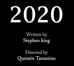 2020....written by Stephen King 😂