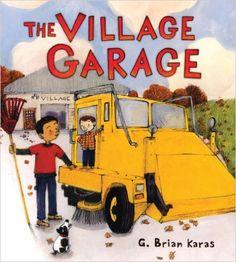 The Village Garage (Christy Ottaviano Books)