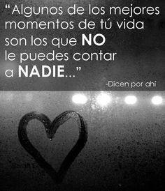 〽️ Algunos de los mejores momentos de tu vida son los que NO le puedes contar a NADIE...