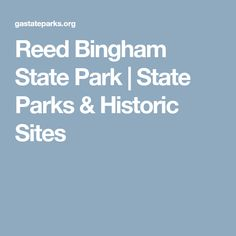 Reed Bingham State Park | State Parks & Historic Sites