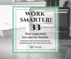 Productivity and Work Smarter first! Tracking App, Tracking Software, Staying Organized, Time Management, Productivity, Flexibility, Insight, Organization, Getting Organized