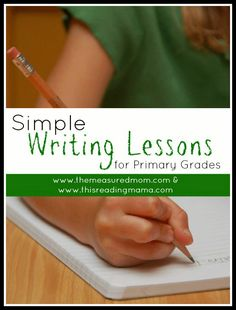 Simple writing lessons for first grade and above - easily adapt to older kids! Free printables included.