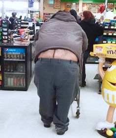 If this hairy butt was ahead of me in the Wal Mart check out line, I swear I would move to another line even if it was longer!