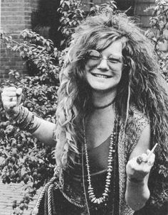 janis joplin  I'm old enough to remember seeing her on Ed Sullivan, Bandstand, all those shows in the 60's mind you I was really little. ;)