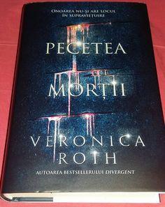 Pecetea mortii, de Veronica Roth