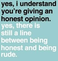 Well it's not my fault your too sensitive to handle the truth / honest opinion - I myself can be brutally honest at times... oh well... :)