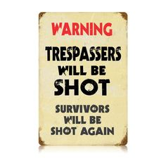 This Trespassers vintage metal sign measures 12 inches by 18 inches and weighs in at 2 lb(s). We hand make all of our vintage metal signs in the USA using heavy gauge american steel and a process known as sublimation, where the image is baked into a powder coating for a durable and long lasting f...