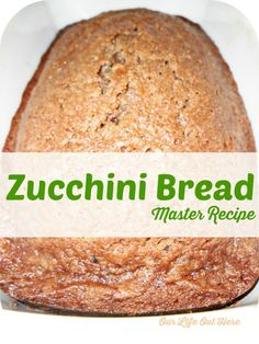 This is a great recipe for zucchini bread! #homemaking #baking #zucchini #zucchinibread www.ourlifeouthere.com