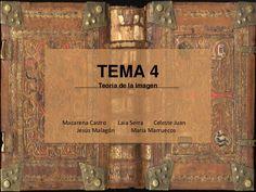 TEMA 4 Teoría de la imagen Macarena Castro Laia Serra Celeste Juan Jesús Malagón Maria Marruecos