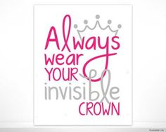 always wear an invisible crown - Yahoo Search Results