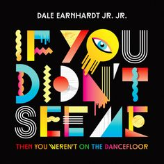 "The DATA Remix of Dale Earnhardt Jr. Jr.'s ""If You Didn't See Me (Then You Weren't On The Dancefloor)"". ""If You Didn't See Me (Then You Weren't On The Dancefloor)"" is featured on DEJJ's new album Th"