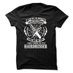 Hairdresser Forever The Title T Shirt