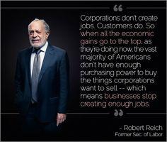 "Reality Check: ""Corporations don't create jobs. Customers do."" - @RBReich #auspol #uniteblue"