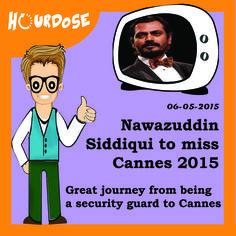Nawazuddin Siddiqui to miss Cannes 2015