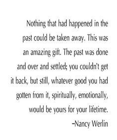 Amazing Gifts - Best Life Quote By Nancy Werlin Motivational Quotes For Life, Life Quotes, Inspirational Quotes, Famous Author Quotes, Death Quotes, Sensitive Skin Care, Popular Quotes, Laughter, The Past