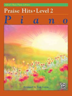 Alfred's Basic Piano Course: Praise Hits, Level 2