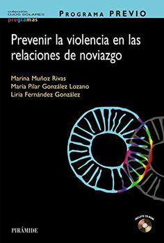 Programa PREVIO : prevenir la violencia en las relaciones de noviazgo / Marina Muñoz Rivas, María Pilar González Lozano, Liria Fernández González