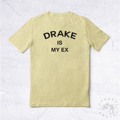 NEW Tee Shirt Drake Is My Ex BIO HANDMADE Rap Hip Hop Kanye Sexy... ($18) ❤ liked on Polyvore featuring tops