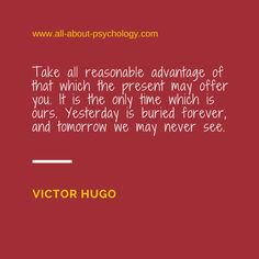 Great advice from Victor Hugo. Via www.all-about-psychology.com #mindfulness #psychology