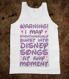 "FUNNY SHIRT: ""Warning I May Unexpectedly Burst Into Disney Songs At Any Moment"""