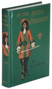 In The Irish Brigade: A Tale of War in Flanders and Spain (1710  by G.A. Henty