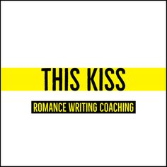 This Kiss - Romance Writing Coaching | Writers Write