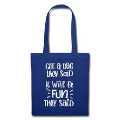 Get a dog they said it will be fun they said | Miss Lumberjack Reusable Tote Bags, Dog, Sayings, Baby, Script Logo, Diy Dog, Lyrics, Doggies, Baby Humor