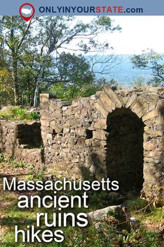 Travel | Massachusetts | USA | Attractions | Abandoned US | Ruins | Day Trips | Trails | Hiking | Easy Hikes | Ancient Ruins | Mountains | Outdoors | Adventure | Explore | New England | Forest | State Parks | Massachusetts Park | Boston | Things To Do | Nature