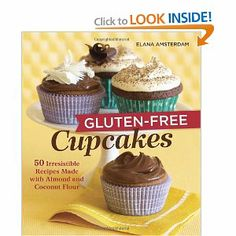 Love this book!! Gluten-Free Cupcakes: 50 Irresistible Recipes Made with Almond and Coconut Flour