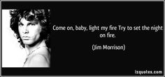 Image result for light my fire