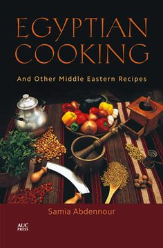 Since its original publication in Samia Abdennour's Egyptian Cooking has become a true classic-a must-have cookbook for anyone who wants to eat as the Egyptians do. From hearty staples like foul My Recipes, Real Food Recipes, Soup Recipes, Favorite Recipes, Healthy Recipes, Drink Recipes, Healthy Foods, Middle East Food, Middle Eastern Dishes