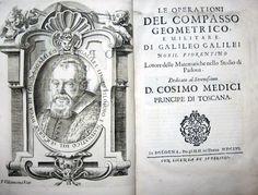 GALILEO GALILEI, Le operationi del compasso geometrico  [Opere di Galileo Galilei, Bologna, Dozza, 1656]  sito: www.libriantichionline.com