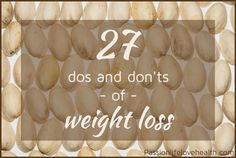 """How many of these weight loss """"dos"""" and """"don'ts"""" do you do?"""