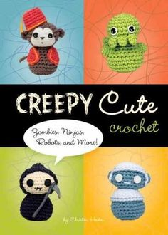 If you're a fan of amigurumi, you already know that super-sweet crocheted bunnies and kitties and pandas have taken the indie craft world by storm. Well, the dolls in Creepy Cute Crochet eat your typi