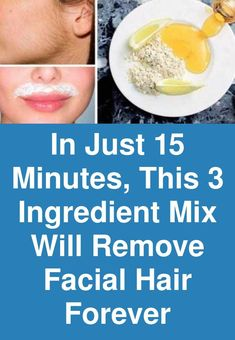 In just 15 minutes, this 3 ingredient mix will remove facial hair forever - İnteresting Hair İdeas Permanent Facial Hair Removal, Hair Removal Cream, Beauty Care, Beauty Skin, Beauty Hacks, Beauty Makeup, Honey Facial, Silky Smooth Hair, Long Hair