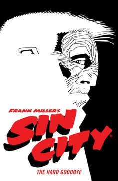 Frank Miller Returns With New Sin City Editions :: Blog :: Dark Horse Comics Frank Miller Sin City, Frank Miller Comics, Crime Comics, Superhero Books, Goddess Names, Dragon Comic, Say Her Name, Horse Books, New Readers