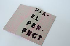 Pixel Perfect: a screen printed zine on Behance