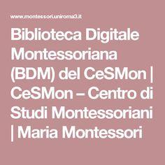 Biblioteca Digitale Montessoriana (BDM) del CeSMon | CeSMon – Centro di Studi Montessoriani | Maria Montessori