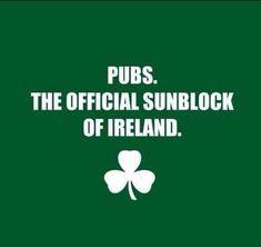 Who need sunblock? Funny Irish saying. Haha, Irish Eyes Are Smiling, Irish Pride, Irish Fans, Irish Blessing, Motto, Laughter, Funny Quotes, Drunk Quotes