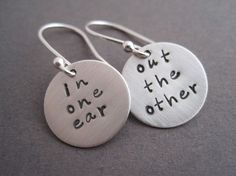 In One Ear  Silver Charm Earrings - Personalized Earrings - Hand Stamped Earrings - Drop Earrings - Dangle Earrings - Whimsical Jewelry. $39.00, via Etsy.