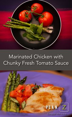 Marinated Chicken With Chunky, Fresh Tomato Sauce Ingredients -¼ cup ...