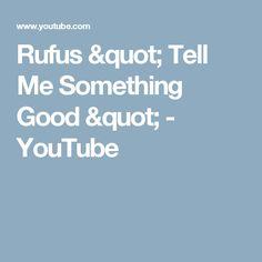 Rufus -- Tell Me Something Good  - YouTube